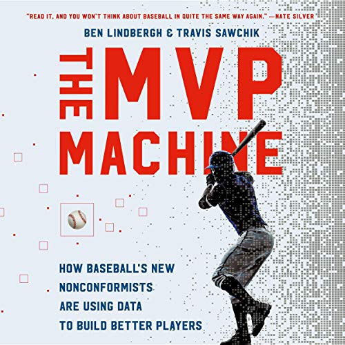 The MVP Machine     How Baseball's New Nonconformists Are Using Data to Build Better Players              By:                                                                                                                                 Ben Lindbergh,                                                                                        Travis Sawchik                               Narrated by:                                                                                                                                 Josh Hurley                      Length: 14 hrs and 50 mins     19 ratings     Overall 4.7