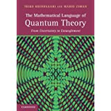 The Mathematical Language of Quantum Theory: From Uncertainty to Entanglement by Teiko Heinosaari Mario Ziman(2012-02-13)