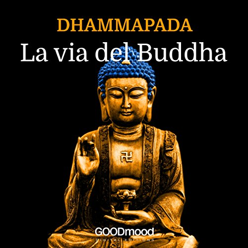 Dhammapada - La Via del Buddha audiobook cover art