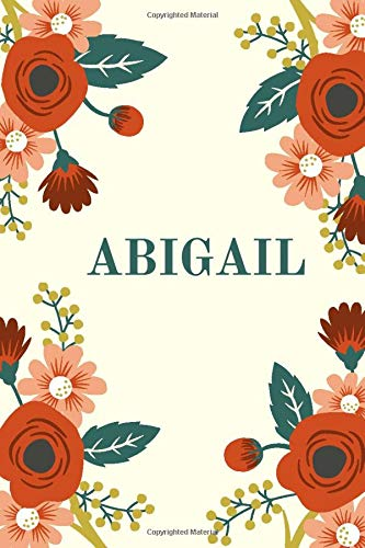 Abigail: Personalized Name Journal for Women and girls (Custom Journal Notebook, Personalized Gift, Journaling)