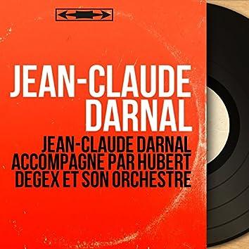 Jean-Claude Darnal accompagné par Hubert Degex et son orchestre (feat. Hubert Degex et son orchestre) [Mono Version]