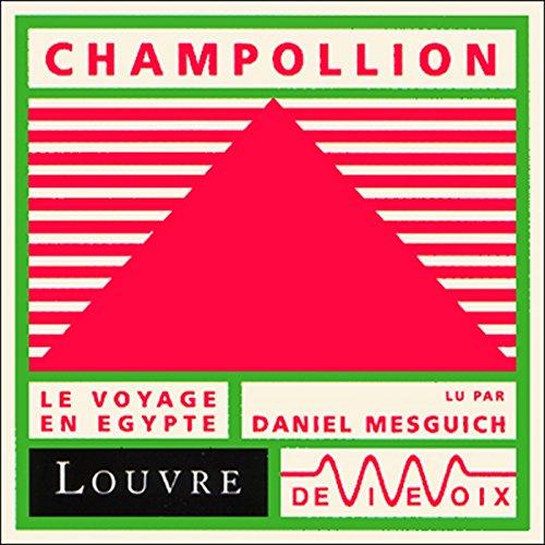 Couverture de Champollion, le voyage en Egypte