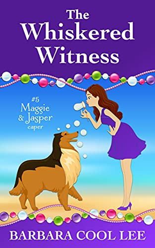 The Whiskered Witness (A Maggie & Jasper Caper Book 5) by [Barbara Cool Lee]