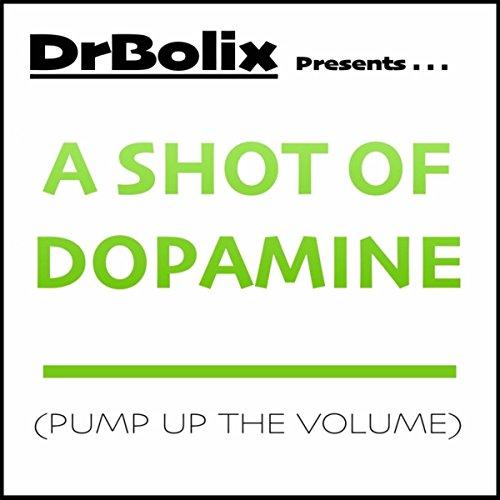 A Shot of Dopamine