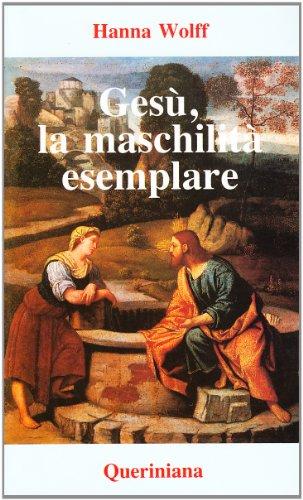 Gesù, la maschilità esemplare. La figura di Gesù secondo la psicologia del profondo