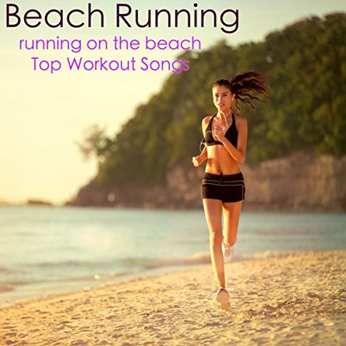 Beach Running – Running on the Beach Top Workout Songs, Summer Fitness for a Bikini Body  Maryland