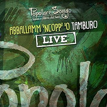 Abballamm 'Ncopp' 'O' Tamburo (Live)