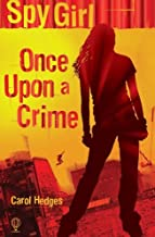 Once Upon a Crime (Spy Girl S) by Carol Hedges (2007-03-30)