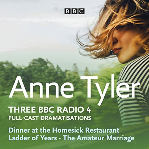 Anne Tyler: Dinner at the Homesick Restaurant, Ladder of Years & The Amateur Marriage cover art