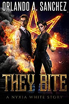They Bite: A Nyxia White Story (The Nyxia White Stories Book 1) by [Orlando A. Sanchez]