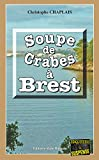 Soupe de crabes à Brest: Les enquêtes gourmandes d'Arsène Barbaluc - Tome 7