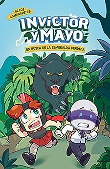 Invictor y Mayo: En busca de la esmeralda perdida PDF EPUB Gratis descargar completo