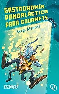 Gastronomía pangaláctica para gourmets par Sergi Álvarez Calzada