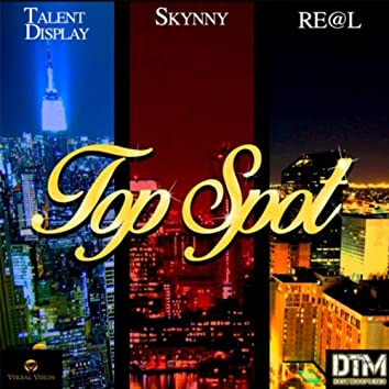 Top Spot (feat. Skynny & Re@l)
