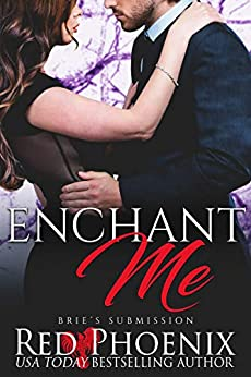 Enchant Me (Brie's Submission Book 10) by [Red Phoenix]