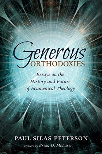 Generous Orthodoxies: Essays on the History and Future of Ecumenical Theology (English Edition)