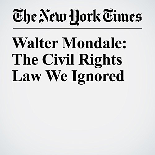 Walter Mondale: The Civil Rights Law We Ignored copertina