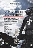 I cavalieri e le vaporiere dell'apocalisse. Guida ragionata ai revival medievali e ai tecnomedioevi post-apocalittici...