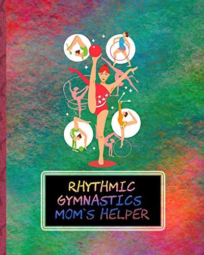 Rhythmic Gymnastics Mom's Helper: Day to Day Planning for Busy Gym Families