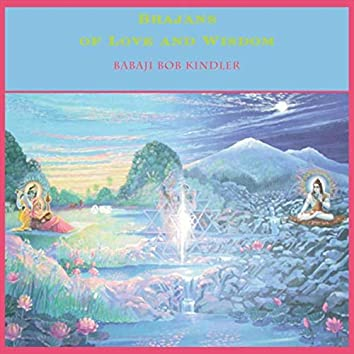 Bhajans of Love and Wisdom