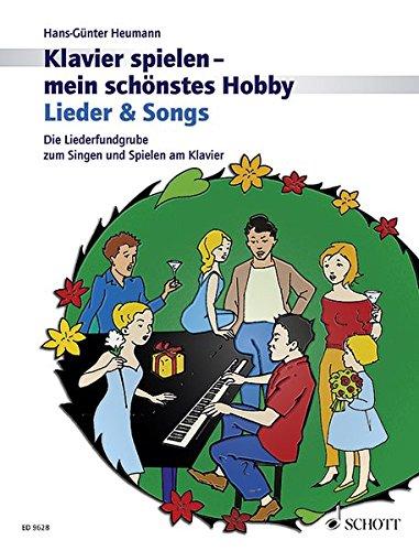 Lieder & Songs: Die Liederfundgrube zum Singen und Spielen am Klavier. Klavier.: Die Liederfundgrube zum Singen und Spielen am Klavier. Schwierigkeit: 2 (Klavier spielen - mein schönstes Hobby)
