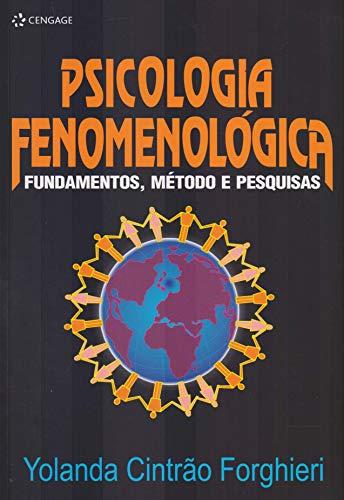 Psicologia fenomenológica: Fundametos, métodos e pesquisa