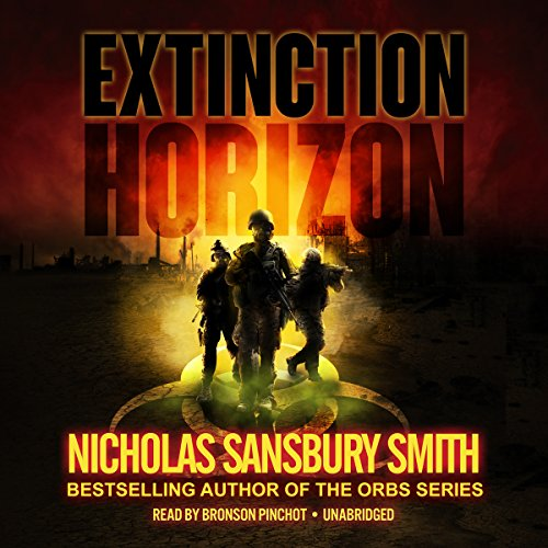 Extinction Horizon     The Extinction Cycle, Book 1              By:                                                                                                                                 Nicholas Sansbury Smith                               Narrated by:                                                                                                                                 Bronson Pinchot                      Length: 9 hrs and 8 mins     2,744 ratings     Overall 4.1
