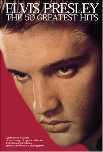 Elvis Presley: The 50 Greatest Hits (Lyrics & Chords): Noten für Gesang, Gitarre