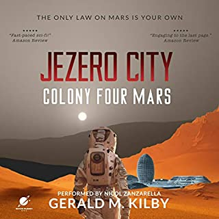 Jezero City: Colony Four Mars     Colony Mars, Book 4              Written by:                                                                                                                                 Gerald M. Kilby                               Narrated by:                                                                                                                                 Nicol Zanzarella                      Length: 6 hrs and 3 mins     Not rated yet     Overall 0.0