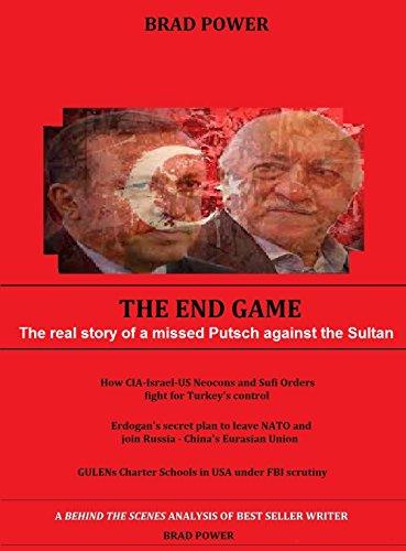 Recep Erdogan: The End Game versus Fethullah Gulen (English Edition)