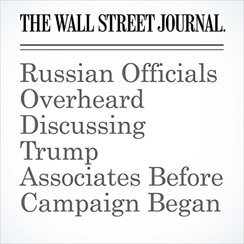 Russian Officials Overheard Discussing Trump Associates Before Campaign Began copertina