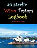 Australia Wine Tasters Logbook: Go on have a wine tasters party with your friends!