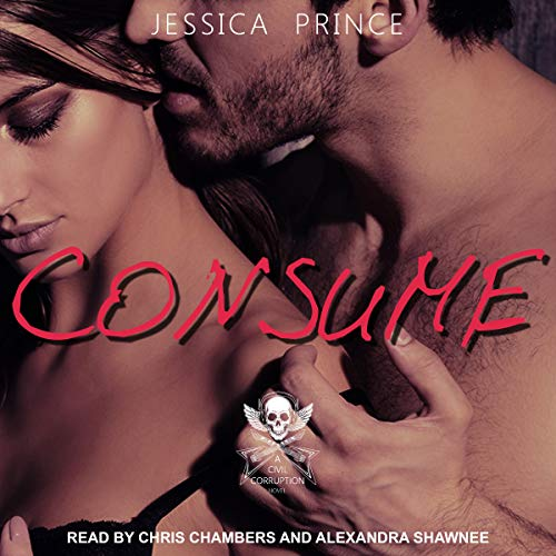 Consume     Civil Corruption Series, Book 3              By:                                                                                                                                 Jessica Prince                               Narrated by:                                                                                                                                 Chris Chambers,                                                                                        Alexandra Shawnee                      Length: 7 hrs and 28 mins     Not rated yet     Overall 0.0