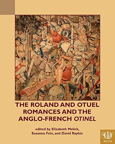 Compare Textbook Prices for The Roland and Otuel Romances and the Anglo-Norman Otinel Middle English Texts English, Middle English and Old French Edition Multilingual Edition ISBN 9781580443883 by Melick, Elizabeth,Fein, Susanna,Raybin, David