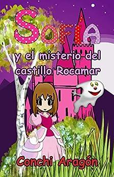 Sofía y el misterio del castillo Rocamar (Sofía y sus misterios nº 2) de [Conchi Aragón]