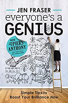 [Jen Fraser, Piers Anthony]のEveryone's a Genius: Simple Tips to Boost Your Brilliance Now (English Edition)