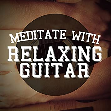 Meditate with Relaxing Guitar