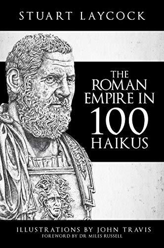 The Roman Empire in 100 Haikus