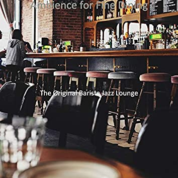 Ambience for Fine Dining