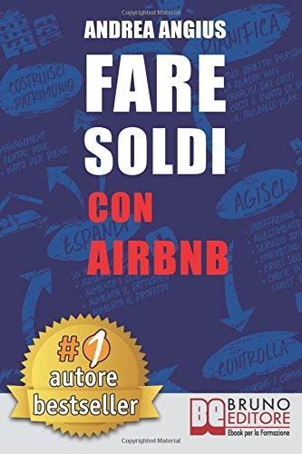 Real Estate Investing Books! - Fare Soldi Con AirBnb: Guida Strategica Per Guadagnare Con Gli Affitti A Breve e Generare Reddito Nel Settore Micro-Ricettivo (Italian Edition)