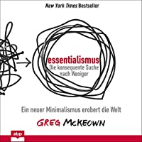 Essentialismus - Die konsequente Suche nach Weniger Hörbuch