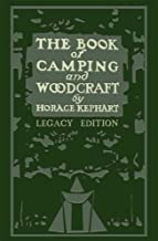 The Book Of Camping And Woodcraft (Legacy Edition): A Guidebook For Those Who Travel In The Wilderness (Library of American Outdoors Classics 1)