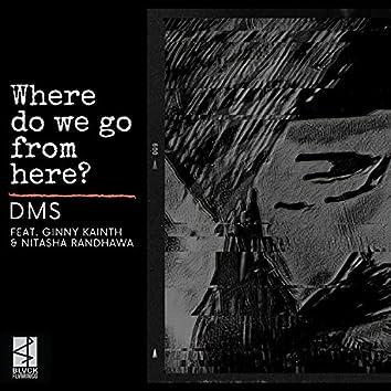 Where do we go from here? (feat. Ginny Kainth & Nitasha Randhawa)