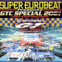 Super Eurobeat Presents GTC Special 2001: Non-stop Megamix by Various Artists (2001-04-11)