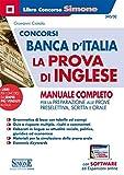 Concorsi Banca d'Italia. La prova d'inglese. Manuale completo per la preparazione alle pro...