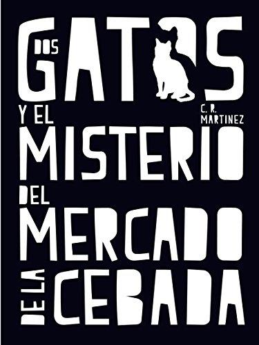 Dos gatos y el misterio del Mercado de la Cebada (Spanish Edition)
