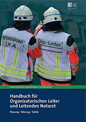 Handbuch für Organisatorischen Leiter und Leitenden Notarzt: Planung, Führung, Taktik