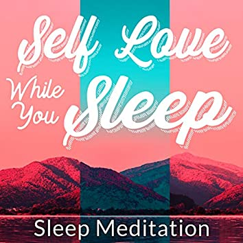 Self Love While You Sleep, Sleep Meditation