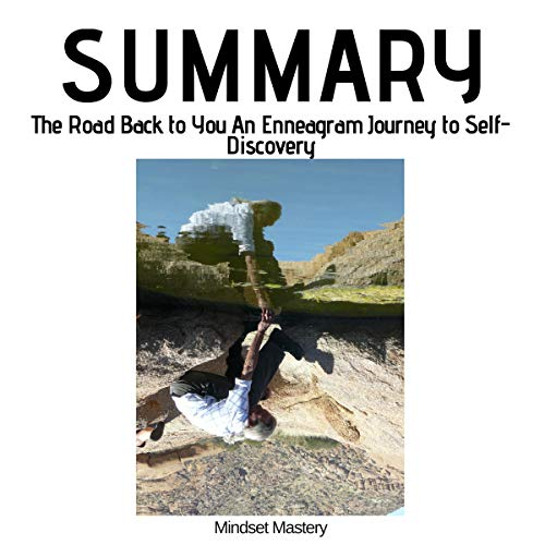 Summary: The Road Back to You: An Enneagram Journey to Self-Discovery audiobook cover art