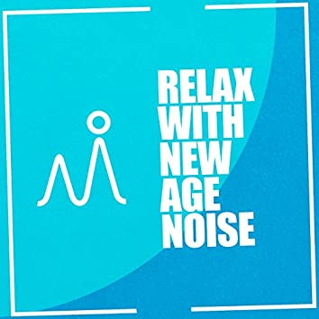 Relax with New Age Noise